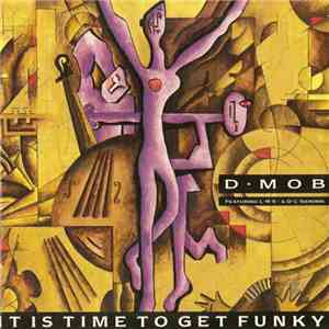 D•Mob Featuring L•R•S• & D•C•Sarome - It Is Time To Get Funky download album