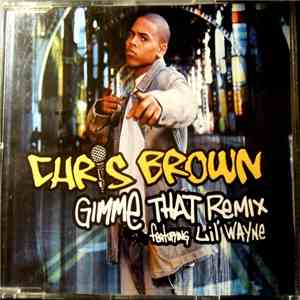 Chris Brown  - Gimme That (Remix) download album