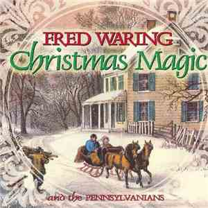 Fred Waring & The Pennsylvanians - Christmas Magic download album