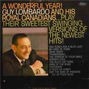 Guy Lombardo And His Royal Canadians - A Wonderful Year! Guy Lombardo And His Royal Canadians Play Their Sweetest Swinging Versions Of The Newest Hits! download album