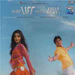 Himesh Reshammiya, Sameer - Vaah! Life Ho To Aisi! download album