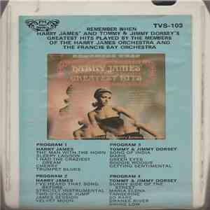 The Members Of The Harry James Orchestra And The The Francis Bay Orchestra - Remember When Harry James' And Tommy & Jimmy Dorsey's Greatest Hits download album
