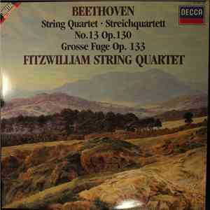Beethoven - Fitzwilliam String Quartet - String Quartet No.13 Op.130 / Grosse Fuge Op.133 download album