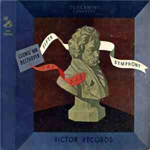 Ludwig Van Beethoven - Toscanini - Fifth Symphony download album