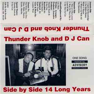Thunder Knob & D.J. Can - Side By Side 14 Long Years download album