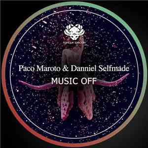Paco Maroto & Danniel Selfmade - Music Off download album