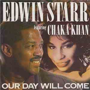 Edwin Starr Featuring Chaka Khan - Our Day Will Come download album