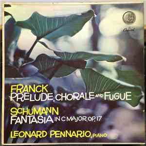 Franck, Schumann, Leonard Pennario - Prelude, Chorale And Fugue / Fantasia In C Major. Op. 17 download album