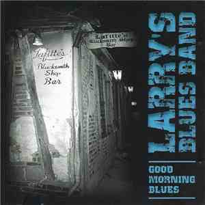 Larry's Blues Band - Good Morning Blues download album