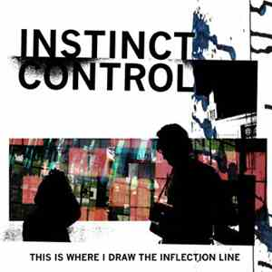 Instinct Control - This Is Where I Draw The Inflection Line download album