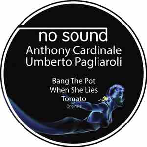 Anthony Cardinale  / Umberto Pagliaroli - Bang The Pot EP download album