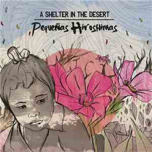 A Shelter In The Desert - Pequeñas Hiroshimas download album