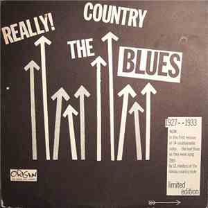Various - Really! The Country Blues 1927-1933 download album