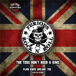 Furious - The Teds Don't Need A King download album