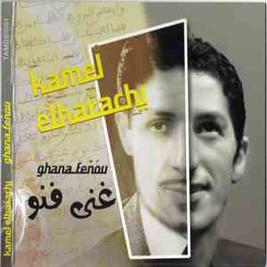Kamel El Harrachi - فنى فنو = Ghana Fenou download album