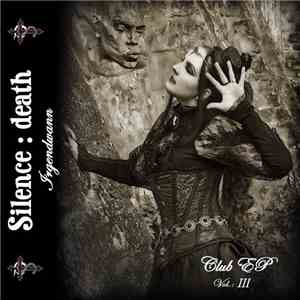 Silence : death - Club EP Vol.: 3 download album