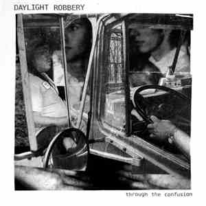 Daylight Robbery - Through The Confusion download album