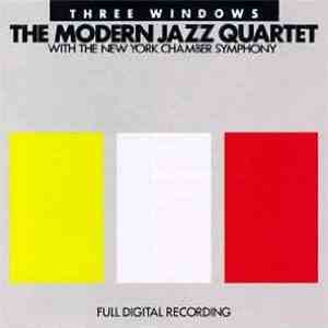 The Modern Jazz Quartet with New York Chamber Symphony - Three Windows download album