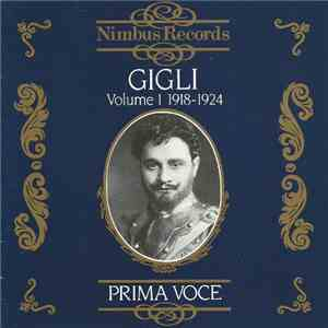 Beniamino Gigli - Volume 1: 1918 - 1924 download album