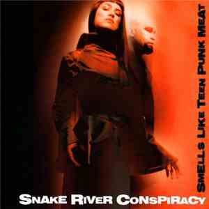 Snake River Conspiracy - Smells Like Teen Punk Meat download album