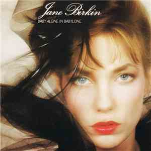 Jane Birkin - Baby Alone In Babylone download album