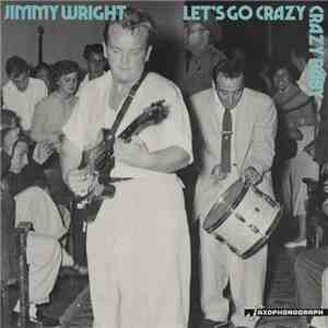 Jimmy Wright  - Let's Go Crazy Crazy Baby download album