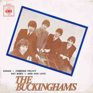The Buckinghams - Susan / Foreign Policy / Hey Baby / And Our Love download album