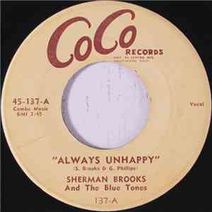Sherman Brooks  And The Blue Tones  - Always Unhappy / Cool Daddy's Blues download album