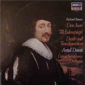 Richard Strauss, Detroit Symphony Orchestra, Antal Dorati, Detroit Symphony Orchestra - Don Juan / Till Eulenspiegel / Death And Transfiguration download album
