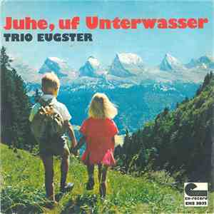 Trio Eugster - Juhe uf Unterwasser download album