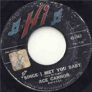 Ace Cannon - Since I Met You Baby / Love Letters download album