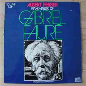 Gabriel Fauré, Albert Ferber - Piano Music Of Gabriel Faure - Volume Two download album