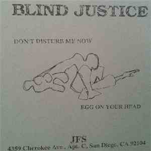 Blind Justice  - Don't Disturb Me Now / Egg On Your Head download album