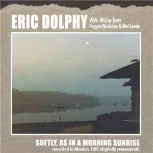 Eric Dolphy - Softly, As In A Morning Sunrise download album
