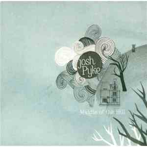 Josh Pyke - Middle Of The Hill download album