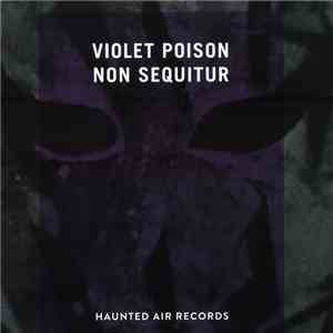 Violet Poison - Non Sequitur download album